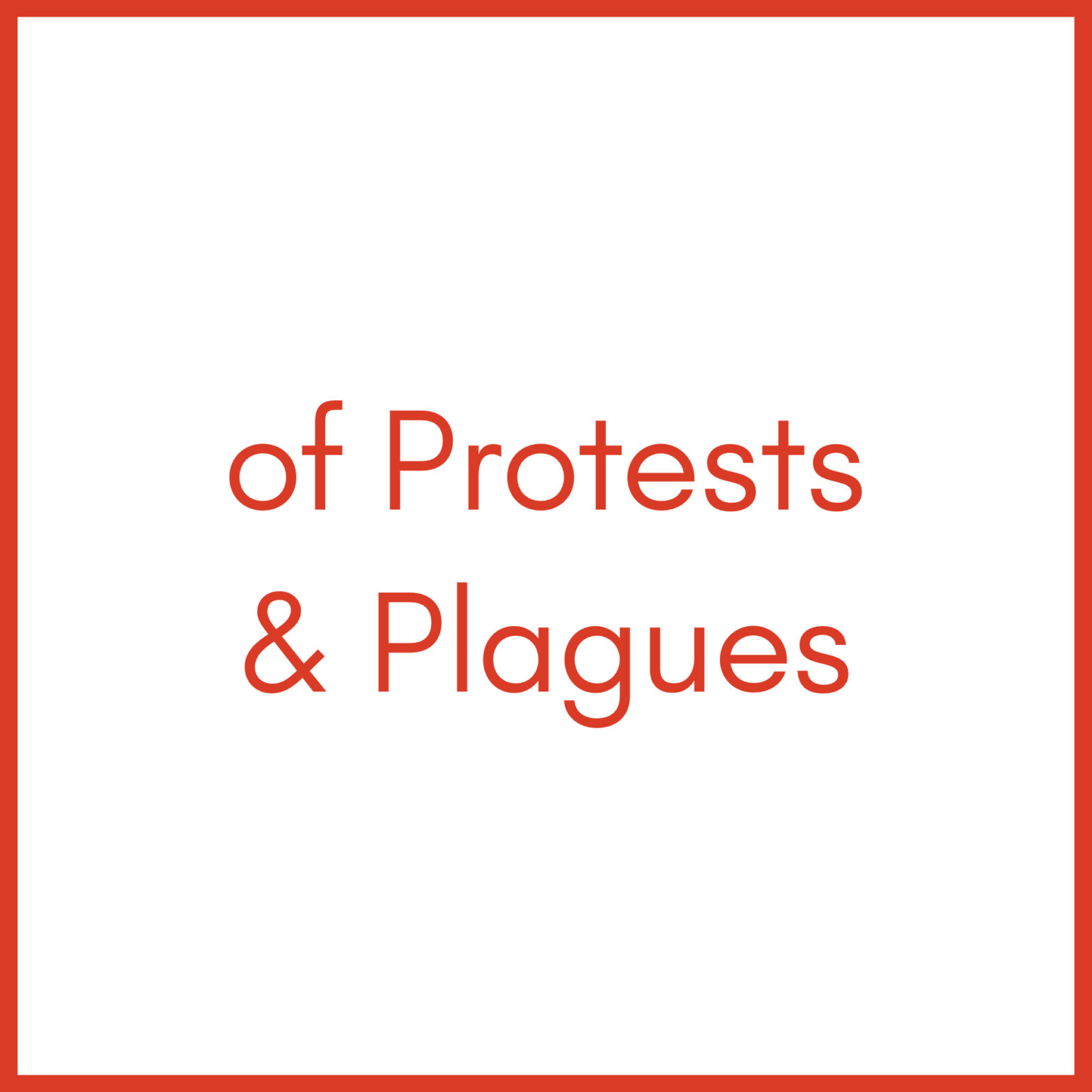 of Protest & Plagues Graphic